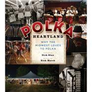 Polka Heartland by March, Rick; Blau, Dick, 9780870207228