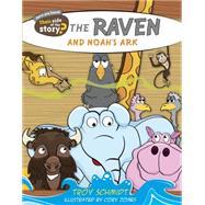 The Raven and Noah's Ark by Schmidt, Troy; Jones, Cory, 9781433687228