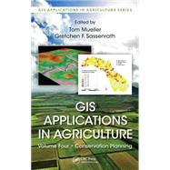 GIS Applications in Agriculture, Volume Four: Conservation Planning
