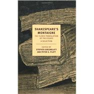 Shakespeare's Montaigne by MONTAIGNE, MICHEL DEFLORIO, JOHN, 9781590177228