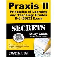 Praxis II Principles of Learning and Teaching: Grades K-6 0522 Exam Secrets Study Guide by Praxis II Exam Secrets, 9781610727228