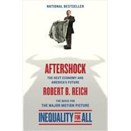 Aftershock(Inequality for All--Movie Tie-in Edition) by REICH, ROBERT B., 9780345807229