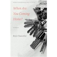 When Are You Coming Home? by Chancellor, Bryn, 9780803277229