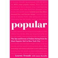 Popular The Ups and Downs of Online Dating from the Most Popular Girl in New York City by Urasek, Lauren; Barcella, Laura, 9781454917229