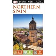DK Eyewitness Travel Guide: Northern Spain by DK Publishing, 9781465427229