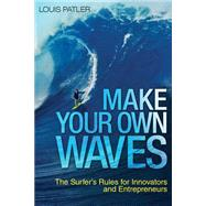 Make Your Own Waves by Patler, Louis, 9780814437230