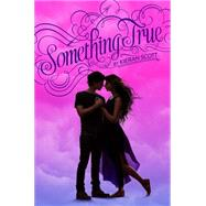 Something True by Scott, Kieran, 9781442477230