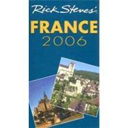 Rick Steves' France 2006 by Steves, Rick; Smith, Steve, 9781566917230