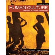 Human Culture Highlights of Cultural Anthropology by Ember, Carol R.; Ember, Melvin R.; Peregrine, Peter N., 9780205957231