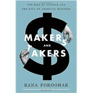 Makers and Takers by Foroohar, Rana, 9780553447231