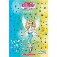 Franny the Jelly Bean Fairy: A Rainbow Magic Book (The Sweet Fairies #3) A Rainbow Magic Book by Meadows, Daisy, 9781338207231