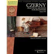 Practical Method for Beginners Opus 599 by Czerny (COP); Edwards, Matthew, 9781495007231