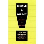 Simple and Direct : A Rhetoric for Writers by Barzun, Jacques, 9780060937232