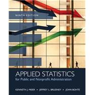 Applied Statistics for Public and Nonprofit Administration by Meier, Kenneth J.; Brudney, Jeffrey L.; Bohte, John, 9781285737232