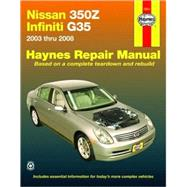 Nissan 350Z & Infiniti G35, 2003-2008 Automotive Repair Manual by Storer, Jay, 9781563927232