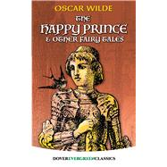 The Happy Prince and Other Fairy Tales by Wilde, Oscar, 9780486417233