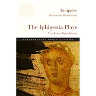 The Iphigenia Plays by Euripides; Hadas, Rachel, 9780810137233