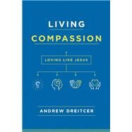 Living Compassion by Dreitcer, Andrew, 9780835817233