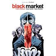 Black Market by Barbiere, Frank J.; Santos, Victor, 9781608867233