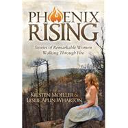 Phoenix Rising by Moeller, Kristen; Wharton, Leslie Aplin, 9781630477233