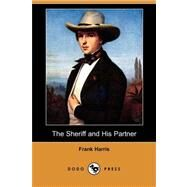 The Sheriff and His Partner by Harris, Frank, 9781409937234