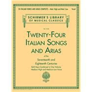 Twenty-Four Italian Songs and Arias of the Seventeenth and Eighteenth Centuries by Hal Leonard Publishing Corporation, 9781480367234