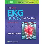 The Only EKG Book You'll Ever Need by Thaler, Malcolm, 9781496377234