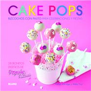 Cake pops: Bizcochos con palito para celebraciones y fiestas / Cake Pops stick for celebrations and holiday by Attridge, Helen; Foy, Abby, 9788415317234