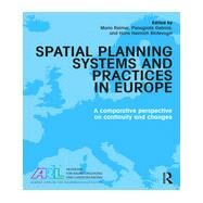 Spatial Planning Systems and Practices in Europe: A Comparative Perspective on Continuity and Changes by Reimer; Mario, 9780415727235
