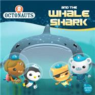 Octonauts and the Whale Shark by Unknown, 9780448487236