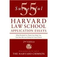 55 Successful Harvard Law School Application Essays With Analysis by the Staff of The Harvard Crimson by Unknown, 9781250047236