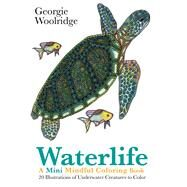 Waterlife: A Mini Mindful Coloring Book by Woolridge, Georgie, 9781250117236