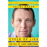 Cycle of Lies: The Fall of Lance Armstrong by Macur, Juliet, 9780062277237