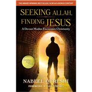 Seeking Allah, Finding Jesus by Qureshi, Nabeel; Strobel, Lee, 9780310527237