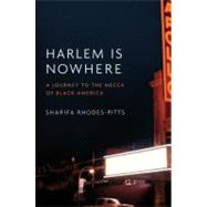 Harlem is Nowhere by Rhodes-Pitts, Sharifa, 9780316017237