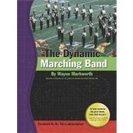 The Dynamic Marching Band by Markworth, Wayne, 9780978747237