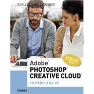 Adobe Photoshop Creative Cloud Comprehensive by Starks, Joy L., 9781305267237
