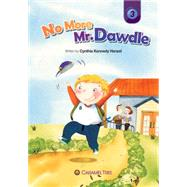 No More Mr. Dawdle by Kennedy Henzel, Cynthia, 9780993897238
