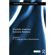 Sino-Latin American Economic Relations by Fung; K.C., 9781138017238