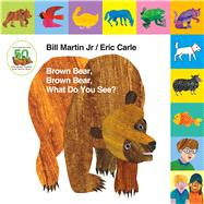 Lift-the-Tab: Brown Bear, Brown Bear, What Do You See? 50th Anniversary Edition by Martin, Jr., Bill; Carle, Eric, 9781627797238