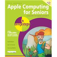Apple Computing for Seniors in Easy Steps Covers OS X El Capitan and iOS 9 by Vandome, Nick, 9781840787238