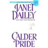 Calder Pride by Dailey, Janet, 9780060727239