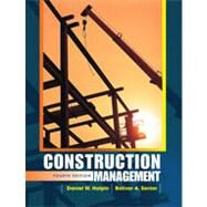 Construction Management, 4th Edition by Daniel W. Halpin (Purdue University ); Bolivar A. Senior (Colorado State University ), 9780470447239
