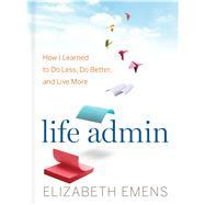 Life Admin by Emens, Elizabeth F., 9780544557239
