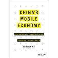 China's Mobile Economy by Ma, Winston; Barton, Dominic; Lee, Xiaodong, 9781119127239