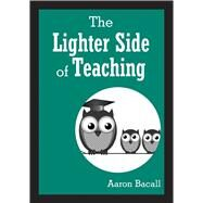 The Lighter Side of Teaching by Bacall, Aaron, 9781629147239
