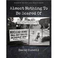 Almost Nothing to Be Scared of by Clewell, David, 9780299307240