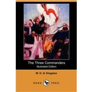 The Three Commanders by Kingston, William H. G., 9781406597240