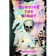 Survive the Night by Vega, Danielle, 9781595147240