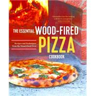 The Essential Wood-Fired Pizza Cookbook by Tassinello, Anthony, 9781623157241